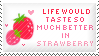 life would taste so much better in strawberry
